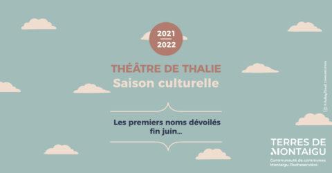Teasing annonce Théâtre de Thalie saison 2021 2022